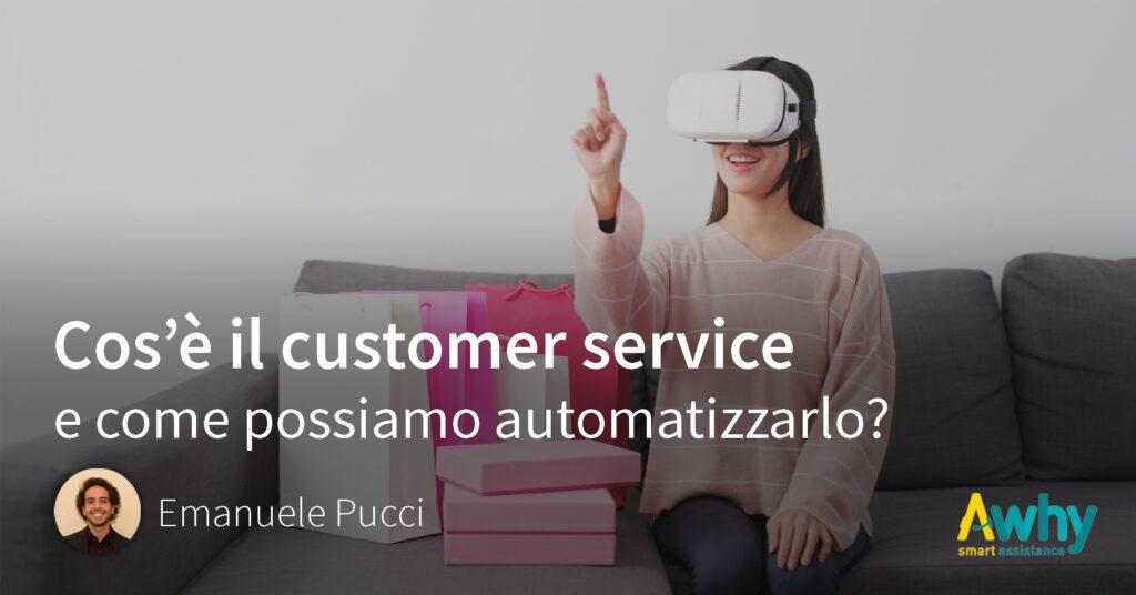 Cos'è il customer service e come possiamo automatizzarlo?